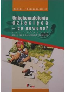 Onkohematologia dziecięca co nowego