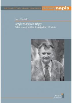 Język właściwie użyty. Szkice o poezji polskiej...