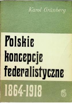 Polskie koncepcje federalistyczne 1864 1918
