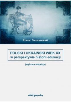 Polski i Ukraiński wiek XX w perspektywie...