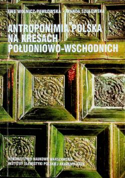 Antroponimia Polska na Kresach południowo wschodnich