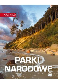Nasza Polska. Polskie parki narodowe