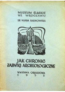 Jak chronić zabytki archeologiczne