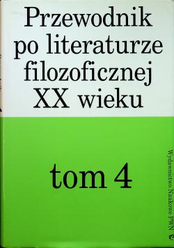 Przewodnik po literaturze  filozoficznej XX wieku tom 4