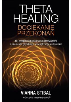 Theta Healing. Dociekanie przekonań