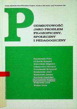 Podmiotowość jako problem filozoficzny społeczny i pedagogiczny
