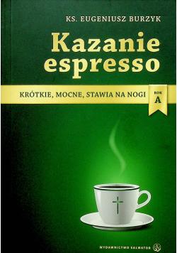 Kazanie espresso  rok A