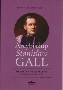Arcybiskup Stanisław GALL - Pierwszy biskup polowy