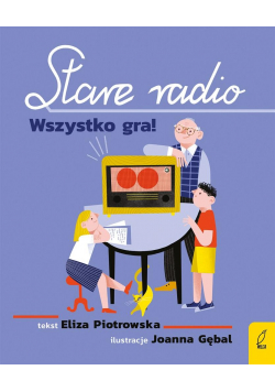 Stare radio. Wszystko gra!