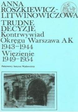 Trudne decyzje Kontrwywiad Okręgu Warszawa AK