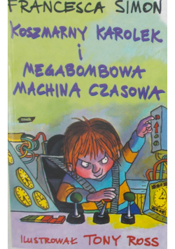 Koszmarny Karolek i Megabombowa Machina Czasowa
