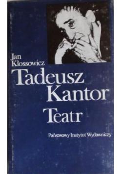 Tadeusz Kantor. Teatr