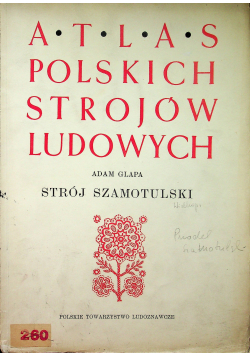 Atlas Polskich strojów Ludowych Strój szamotulski