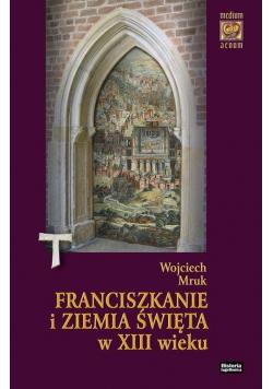 Franciszkanie i Ziemia Święta w XIII w.