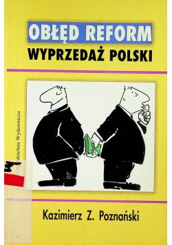 Obłęd reform wyprzedaż Polski