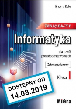 Informatyka 1 LO Teraz bajty ZP w.2019 MIGRA