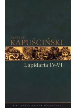 Ryszard Kapuściński T.07 - Lapidarium IV-VI