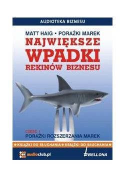 Największe wpadki rekinów biznesu cz.1 Audiobook