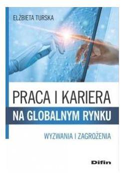 Praca i kariera na globalnym rynku