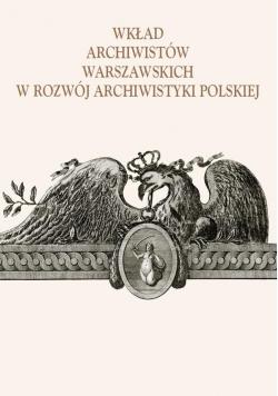 Wkład archiwistów warszawskich w rozwój