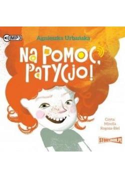 Na pomoc, Patycjo! Audiobook