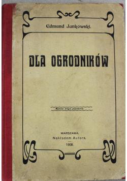 Dla ogrodników 1908 r.