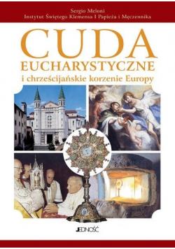 Cuda eucharystyczne i chrześcijańskie korzenie Europy