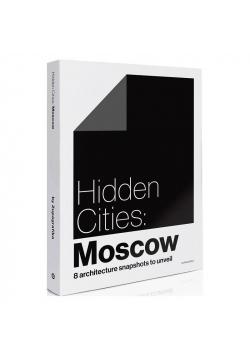 Hidden Cities: Moscow