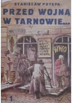 Przed wojną w Tarnowie część 1