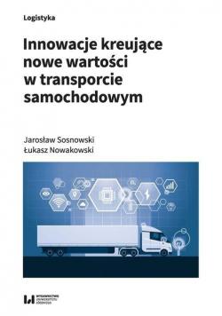 Innowacje kreujące nowe wartości w transporcie..