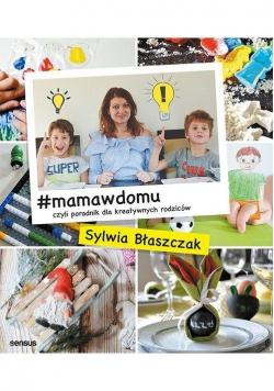 #mamawdomu, czyli poradnik dla kreatywnych...