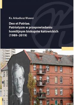 Deo et Patriae Patriotyzm w przepowiadaniu homilijnym biskupów katowickich 1989 - 2019
