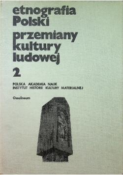 Etnografia Polski przemiany kultury ludowej Tom 2