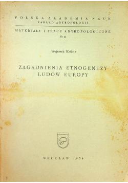 Zagadnienia etnogenezy ludów Europy