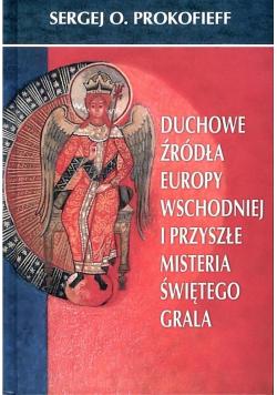 Duchowe źródła Europy Wschodniej i przyszłe...