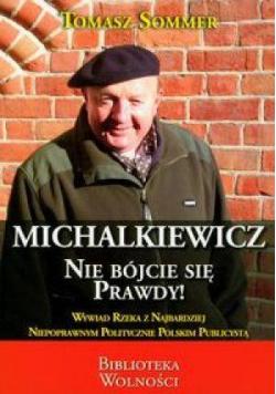 Michalkiewicz. Nie bójcie się prawdy