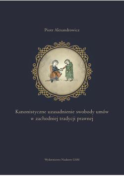 Kanonistyczne uzasadnienie swobody umów w zachodniej tradycji prawnej