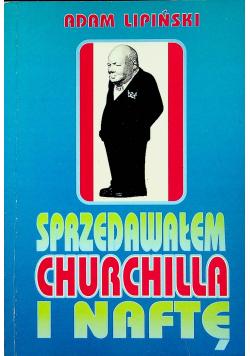 Sprzedawałem Churchilla i naftę