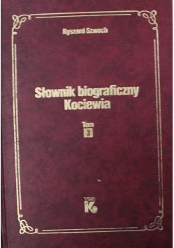 Słownik biograficzny Kociewia Tom 3