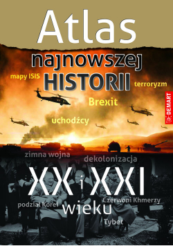 Atlas najnowszej historii XX i XXI wieku