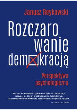 Rozczarowanie demokracją. Perspektywa psycholog.