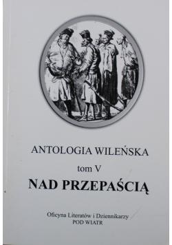 Antologia wileńska Tom V Nad przepaścią