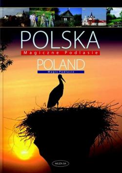 Polska Magiczne Podlasie Poland Magic Podlasie