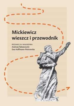 Mickiewicz. Wieszcz i przewodnik