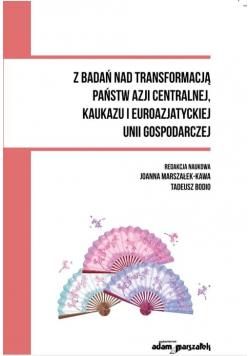 Z badań nad transformacją państw Azji Centralnej, Kaukazu i Euroazjatyckiej Unii Gospodarczej