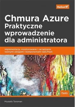 Chmura Azure. Praktyczne wprowadzenie dla adm.