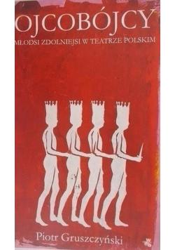 Ojcobójcy Młodsi zdolniejsi w teatrze polskim