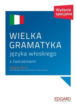 Wielka gramatyka języka włoskiego z ćwiczeniami Poziom A1-C1