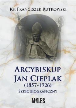 Arcybiskup Jan Cieplak (1857-1926)