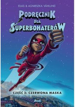 Podręcznik dla superbohaterów T.2 Czerwona maska